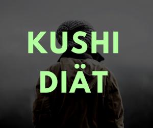 Kushi Diät